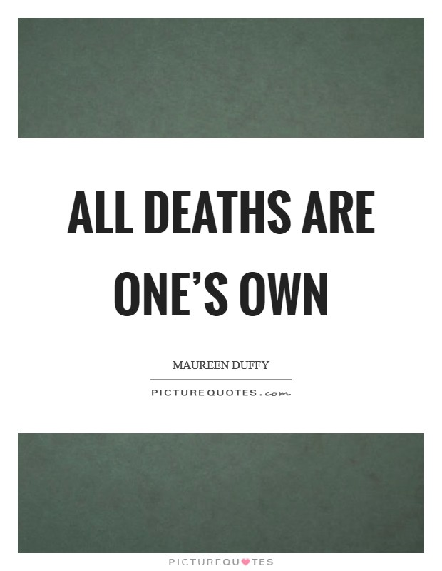 All deaths are one's own Picture Quote #1