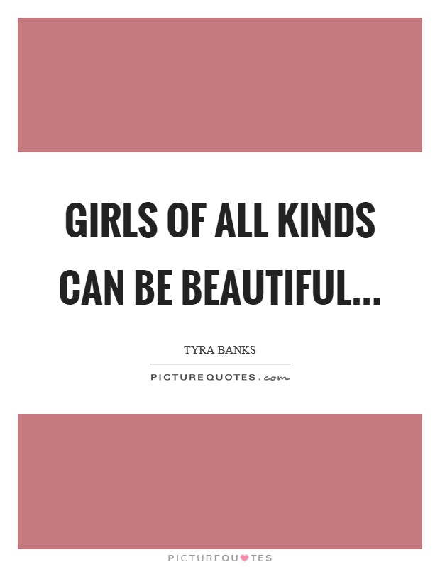 Girls of all kinds can be beautiful Picture Quote #1