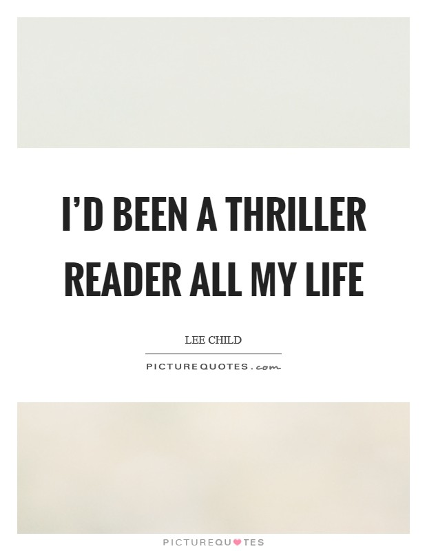 I'd been a thriller reader all my life Picture Quote #1