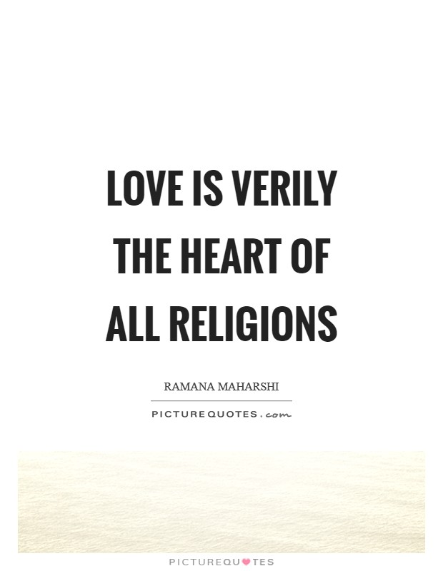 Love is verily the heart of all religions Picture Quote #1