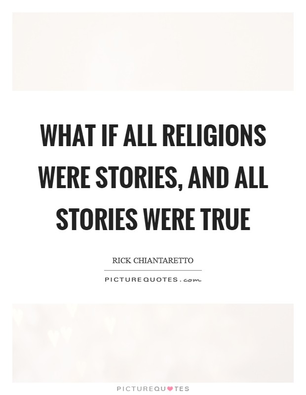 What if all religions were stories, and all stories were true Picture Quote #1