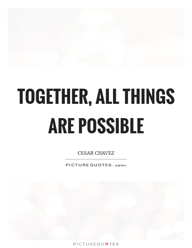 Together, all things are possible Picture Quote #1
