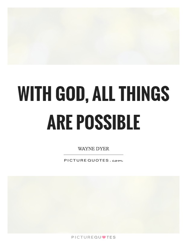 With God, all things are possible Picture Quote #1