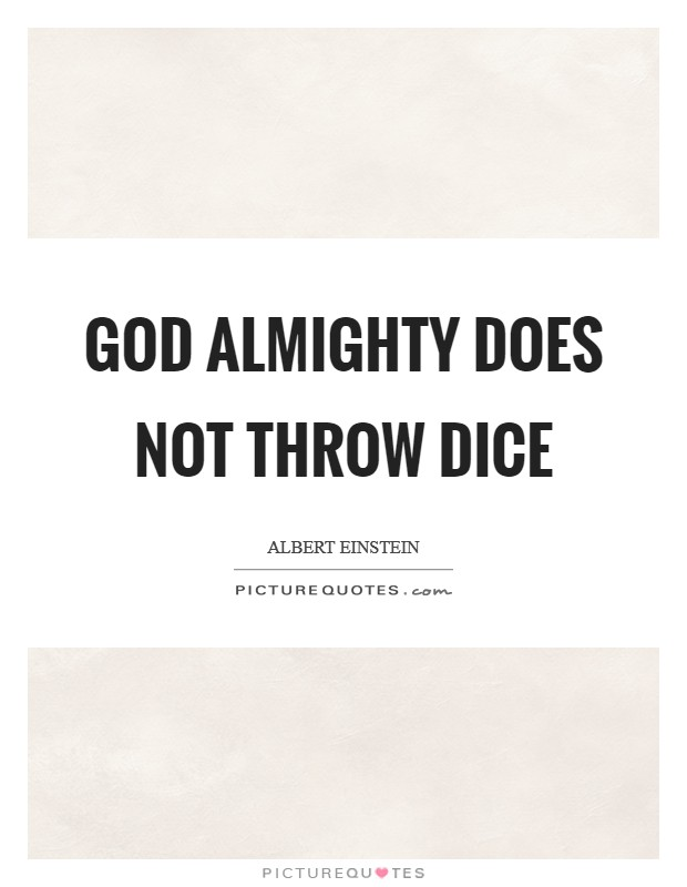 God Almighty does not throw dice Picture Quote #1