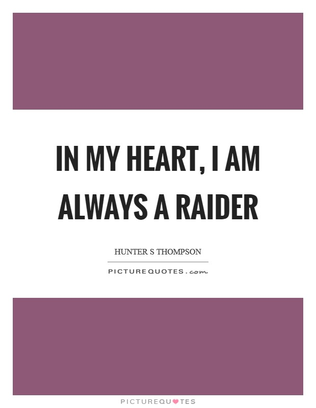 In my heart, I am always a Raider Picture Quote #1