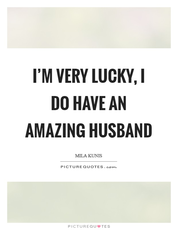 amazing husband quotes sayings amazing husband picture quotes