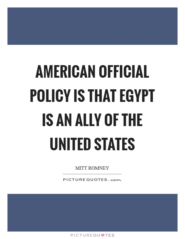 American official policy is that Egypt is an ally of the United States Picture Quote #1