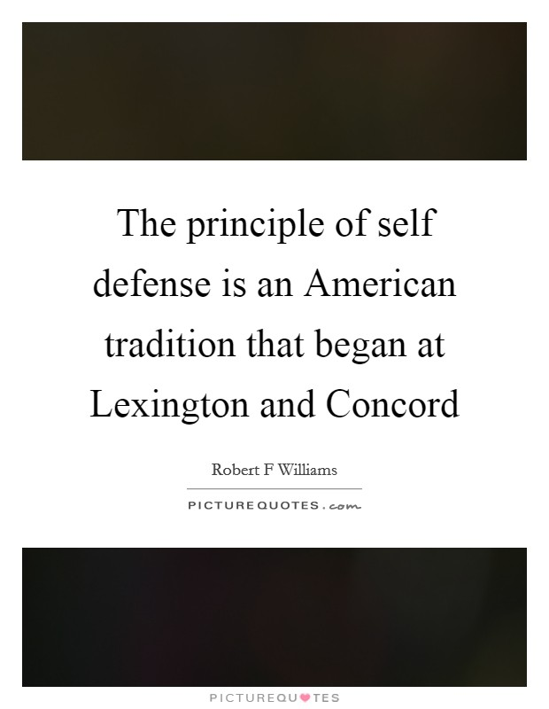 The principle of self defense is an American tradition that began at Lexington and Concord Picture Quote #1