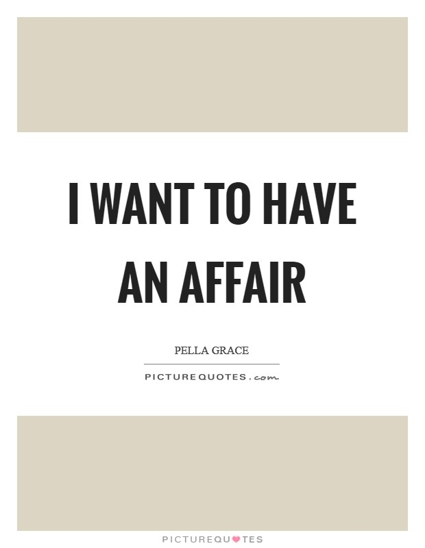 i want to have an affair