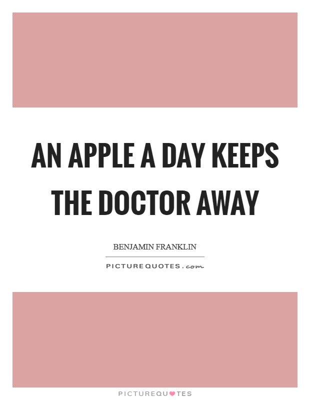 An apple a day keeps the doctor away Picture Quote #1