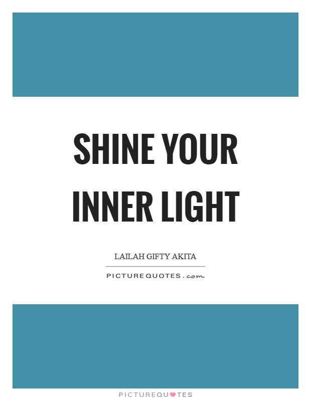 Shine your inner light Picture Quote #1