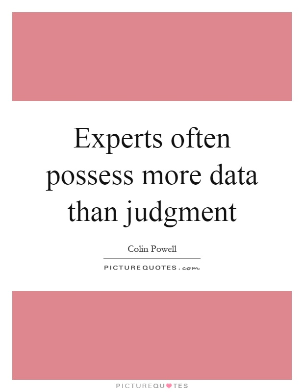 Experts often possess more data than judgment Picture Quote #1