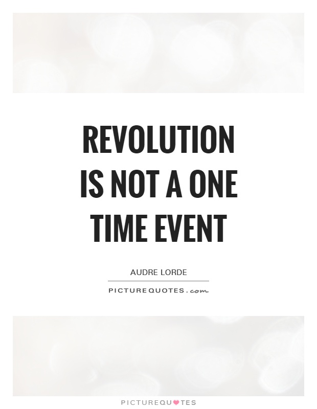 Revolution is not a one time event Picture Quote #1