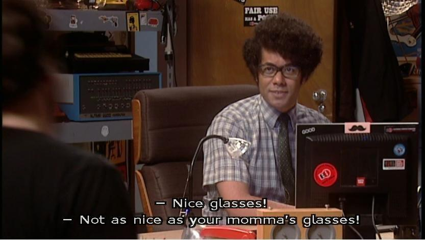 Nice glasses! Not as nice as your momma's glasses! Picture Quote #1