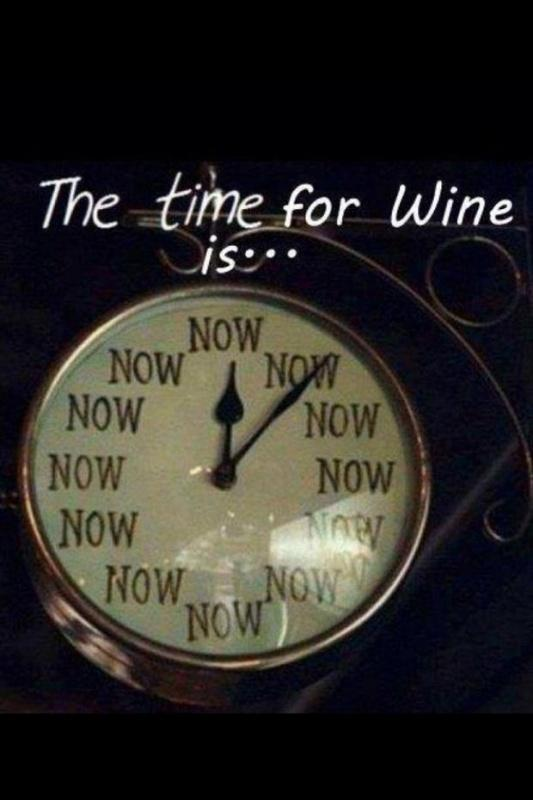 The time for wine is Picture Quote #1