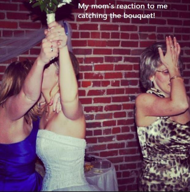 My mom's reaction to me catching the bouquet! Picture Quote #1