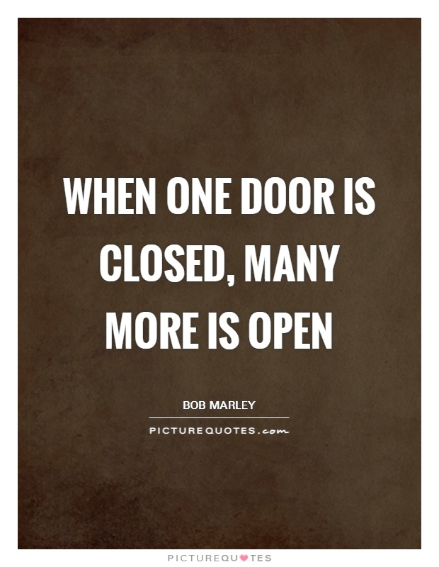 When one door is closed, many more is open Picture Quote #1