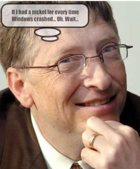 If I had a nickel for every time Windows crashed... Oh, wait Picture Quote #1