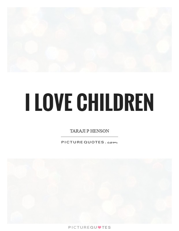 I love children Picture Quote #1