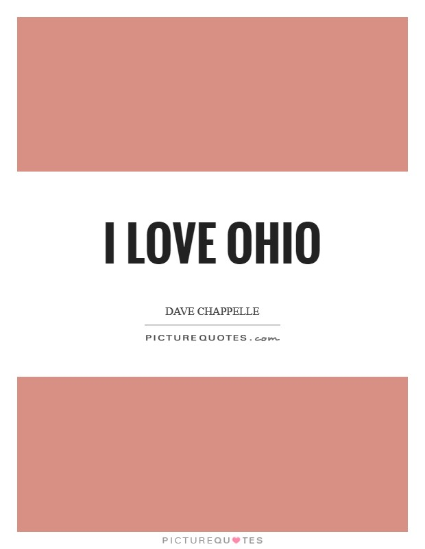 I love Ohio Picture Quote #1
