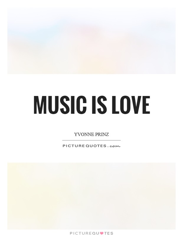 Music is love Picture Quote #1