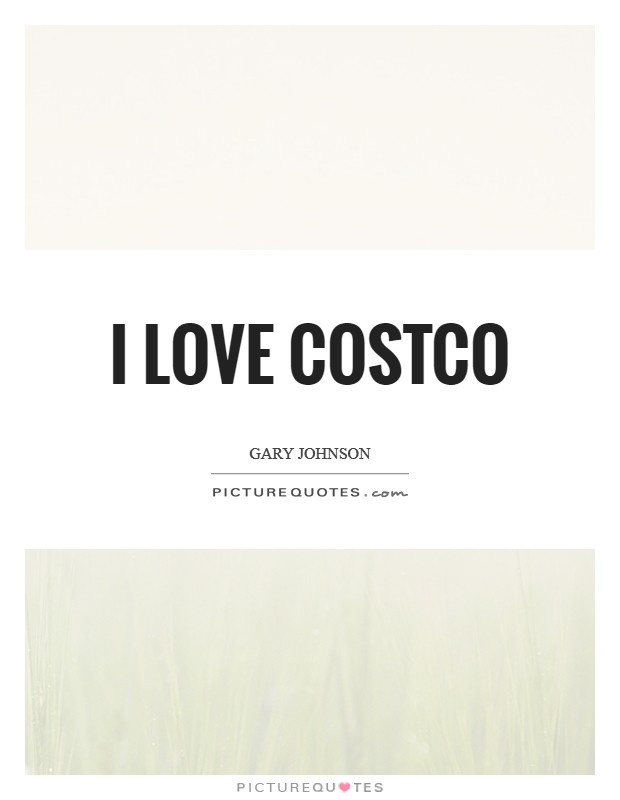 I love Costco Picture Quote #1
