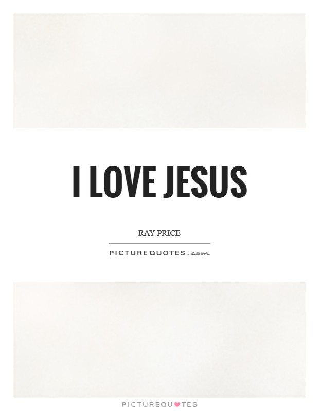 I love Jesus Picture Quote #1