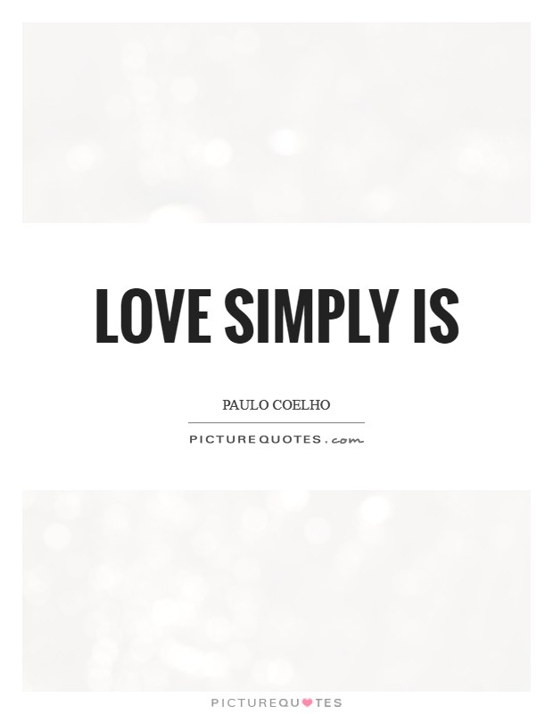 Love simply is Picture Quote #1