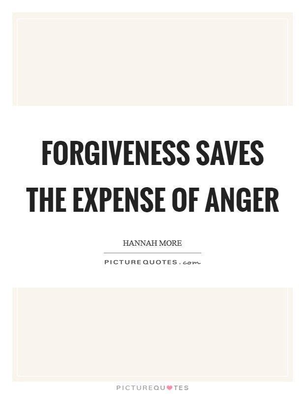 Forgiveness saves the expense of anger Picture Quote #1