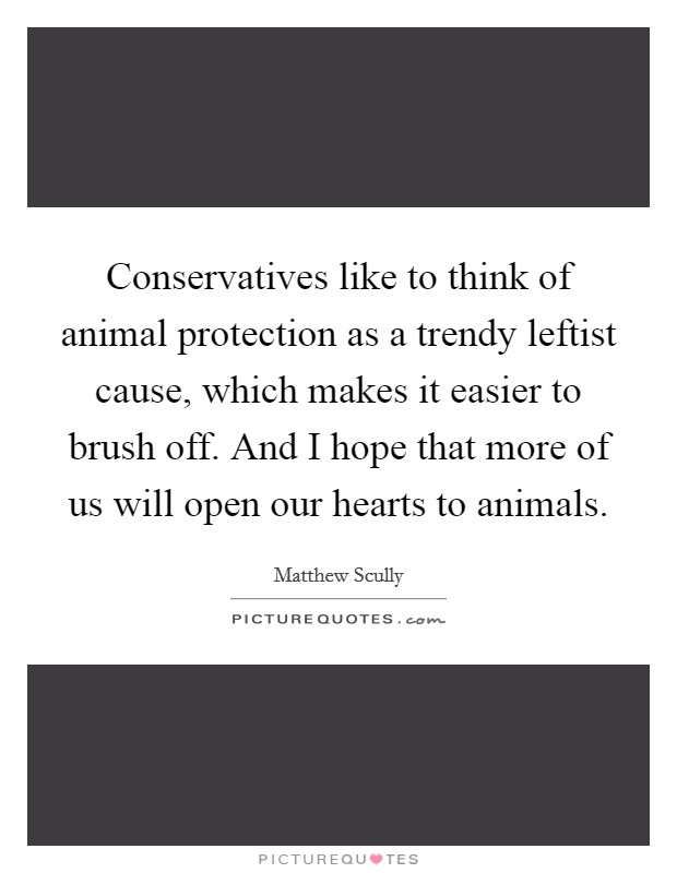 Conservatives Like To Think Of Animal Protection As A Trendy
