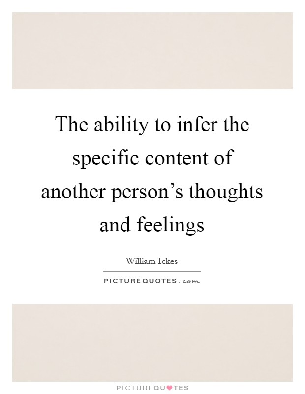 The ability to infer the specific content of another person's thoughts and feelings Picture Quote #1
