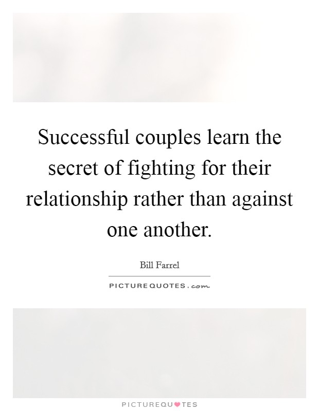 Successful couples learn the secret of fighting for their ...