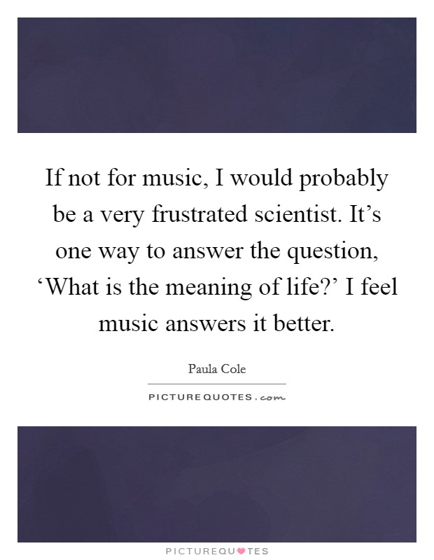 Meaning Of Music Quotes & Sayings | Meaning Of Music Picture