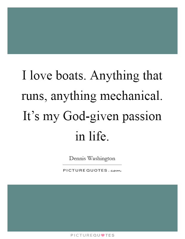 I Love Boats Anything That Runs Anything Mechanical It S My