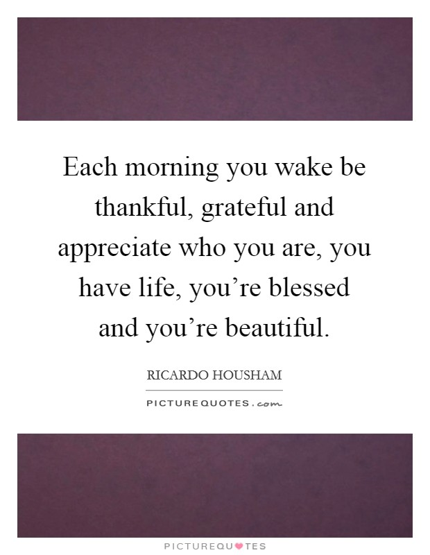 Each Morning We Are Born Again What We Do Today Is What: Beautiful Morning Quotes & Sayings