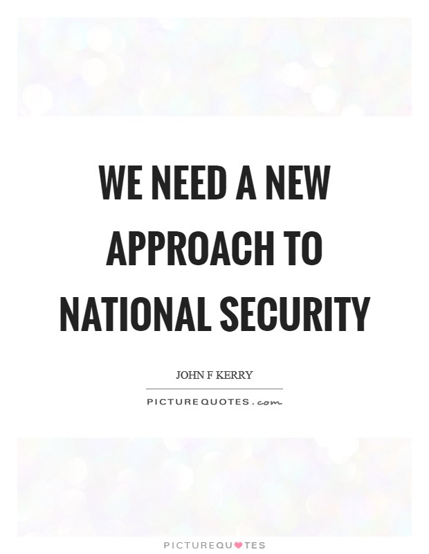 We need a new approach to national security Picture Quote #1