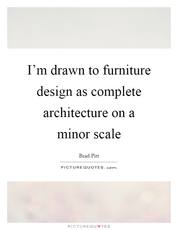 i m drawn to furniture design as complete architecture on a