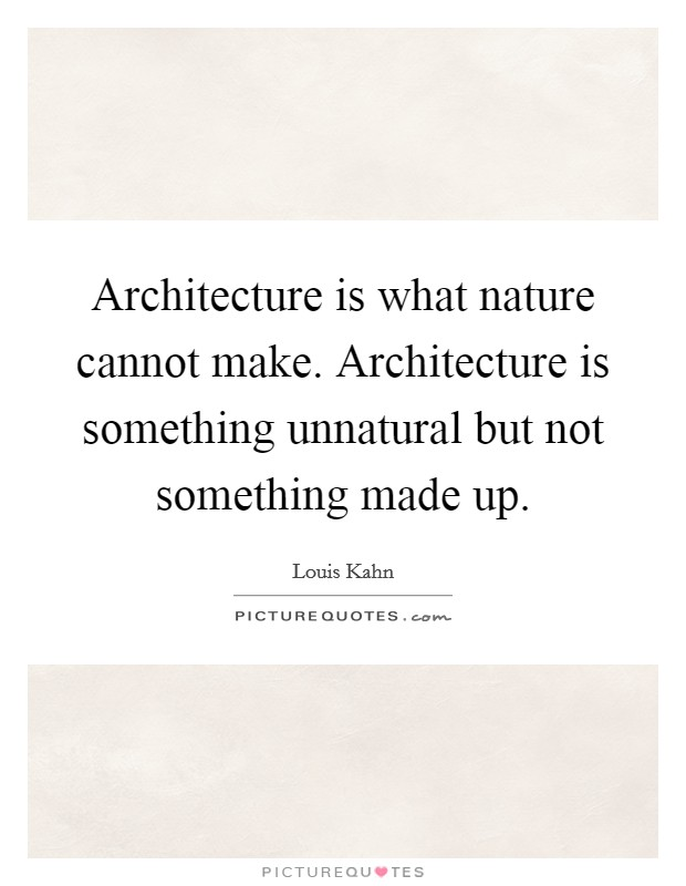 Architecture And Nature Quotes Sayings Architecture