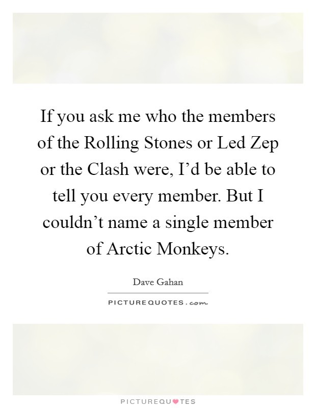 Arctic Monkeys Quotes & Sayings | Arctic Monkeys Picture Quotes