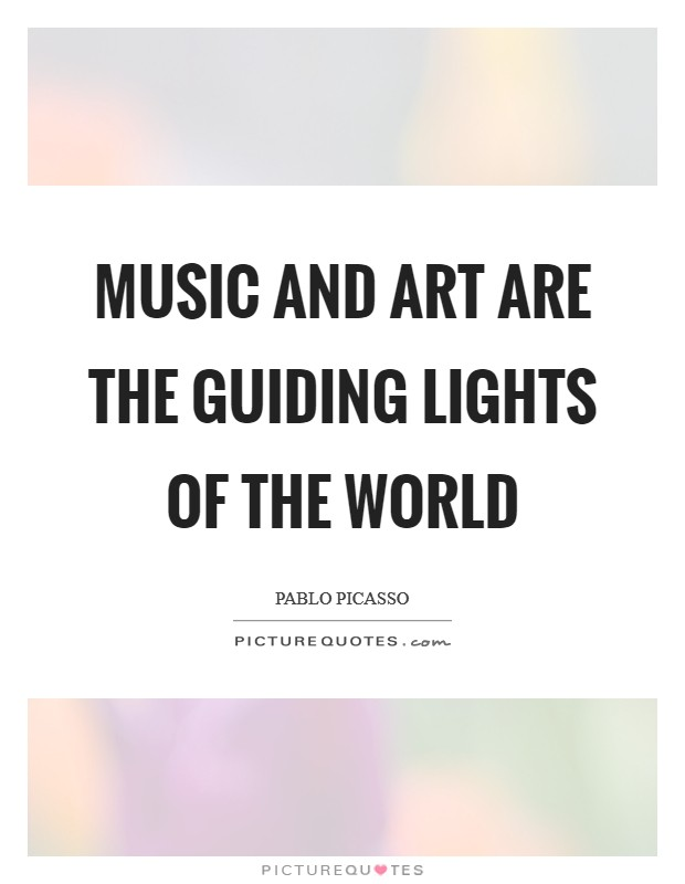 Music and art are the guiding lights of the world Picture Quote #1
