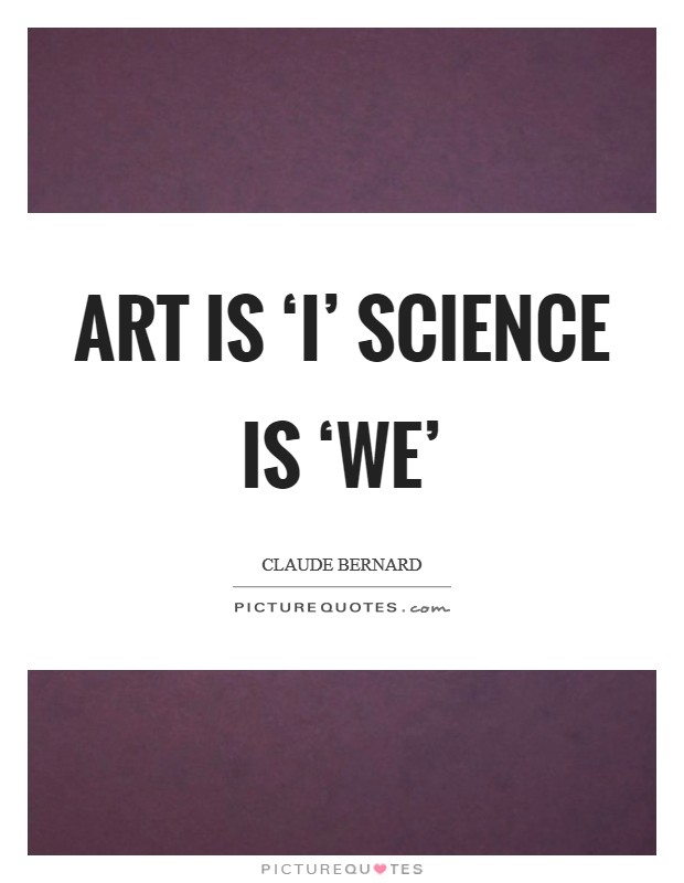 Art is 'I' science is 'we' Picture Quote #1