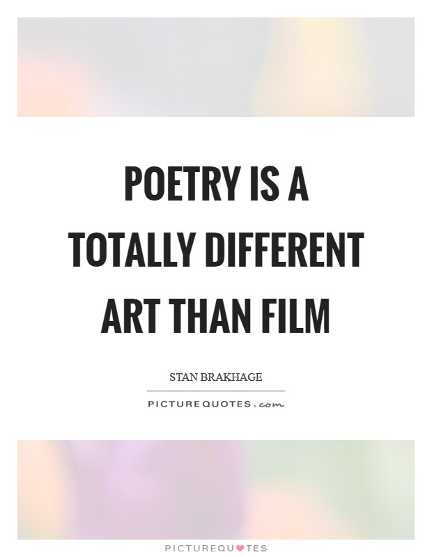 Poetry is a totally different art than film Picture Quote #1
