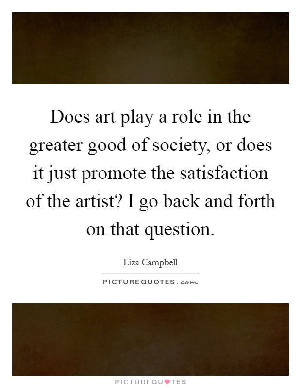 What role does art play in society
