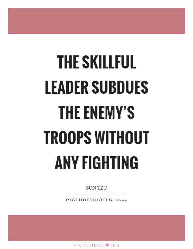 The skillful leader subdues the enemy's troops without any fighting Picture Quote #1