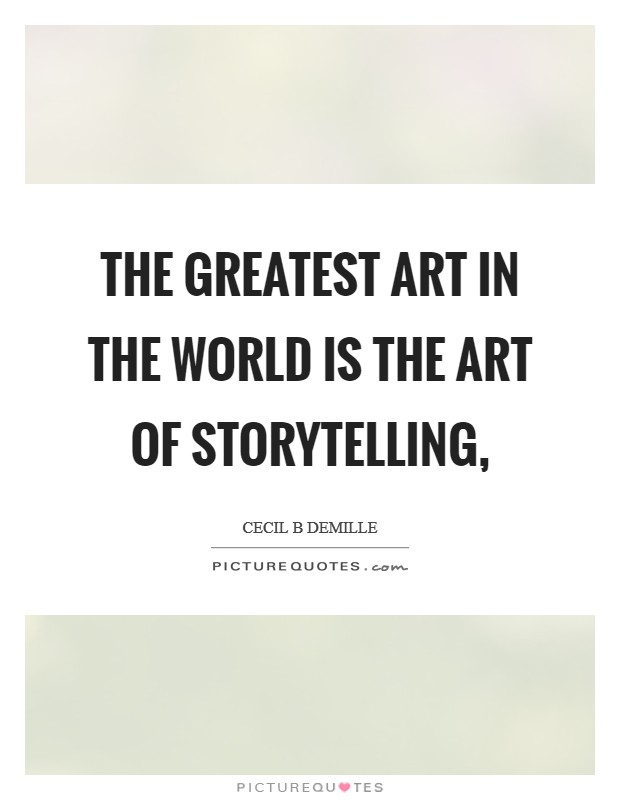 The greatest art in the world is the art of storytelling, Picture Quote #1