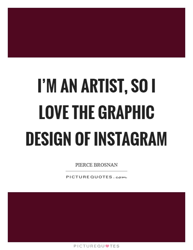 I'm an artist, so I love the graphic design of Instagram Picture Quote #1