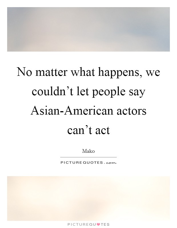 No Matter What People Say Quotes: No Matter What Happens, We Couldn't Let People Say