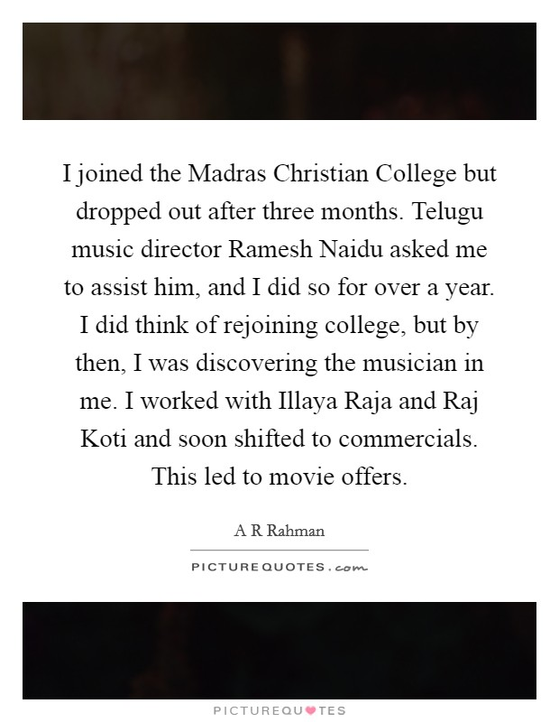 I Joined The Madras Christian College But Dropped Out After