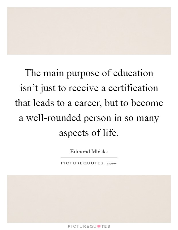 The Main Purpose Of Education Isnt Just To Receive A Picture