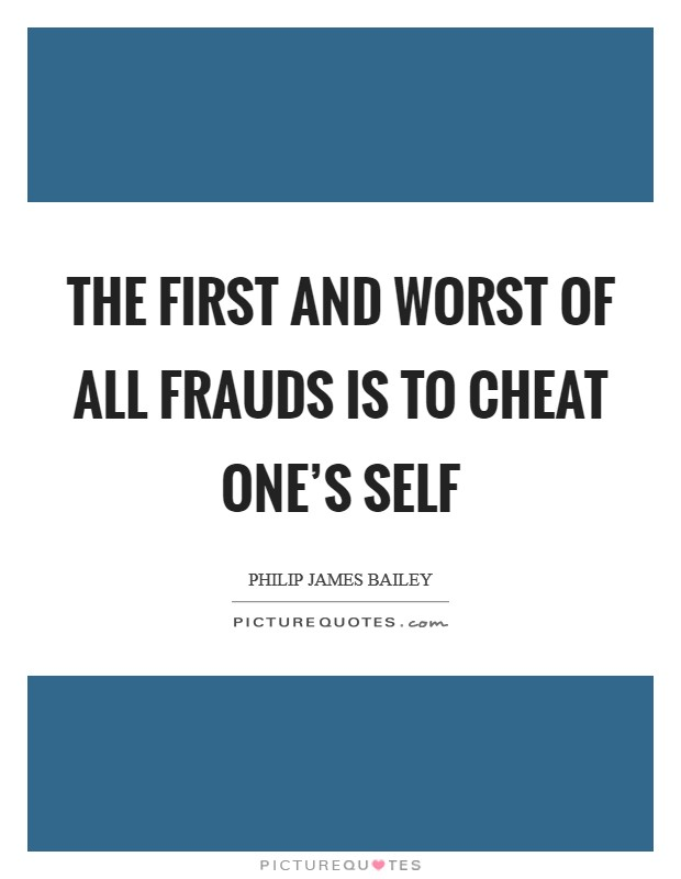 The first and worst of all frauds is to cheat one's self Picture Quote #1